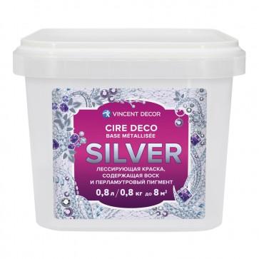 Краска лессирующая декоративная Cire Deco base Metallisee Silver 0,8 л Vincent Decor